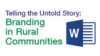 Telling the Untold Story - Branding in Rural Communities