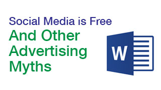 Social Media is Free And Other Advertising Myths